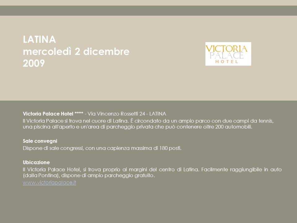 Victoria Palace Hotel **** - Via Vincenzo Rossetti 24 - LATINA Il Victoria Palace si trova nel cuore di Latina.