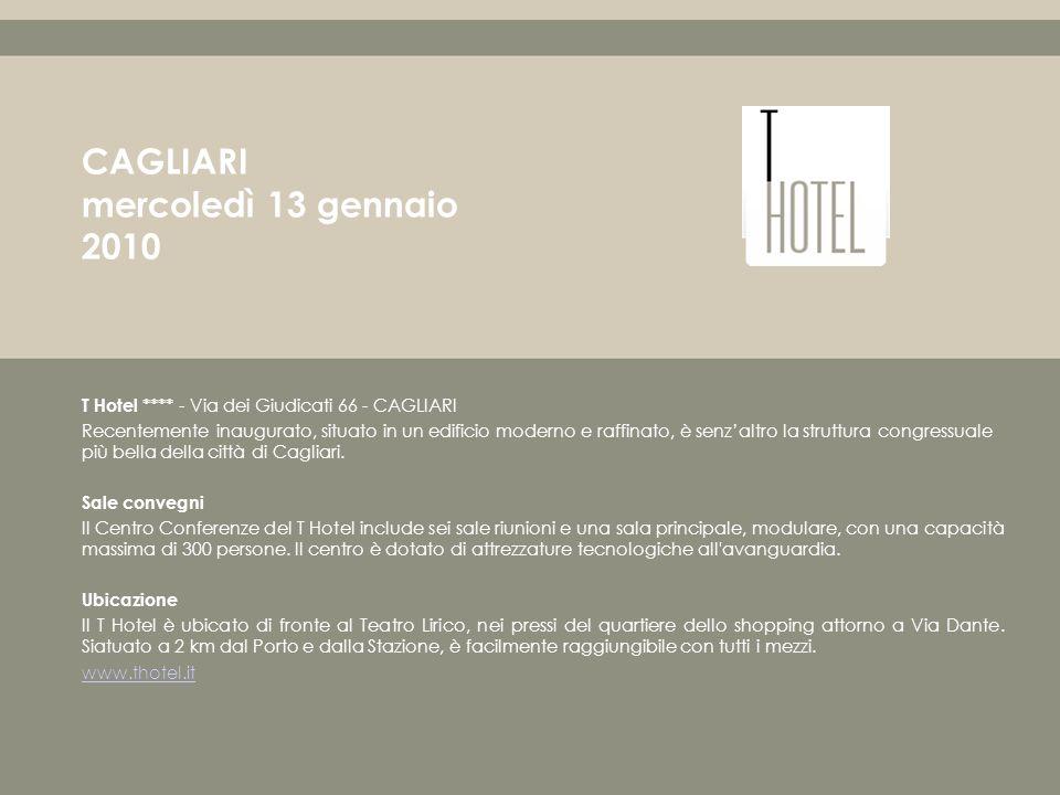 T Hotel **** - Via dei Giudicati 66 - CAGLIARI Recentemente inaugurato, situato in un edificio moderno e raffinato, è senzaltro la struttura congressuale più bella della città di Cagliari.