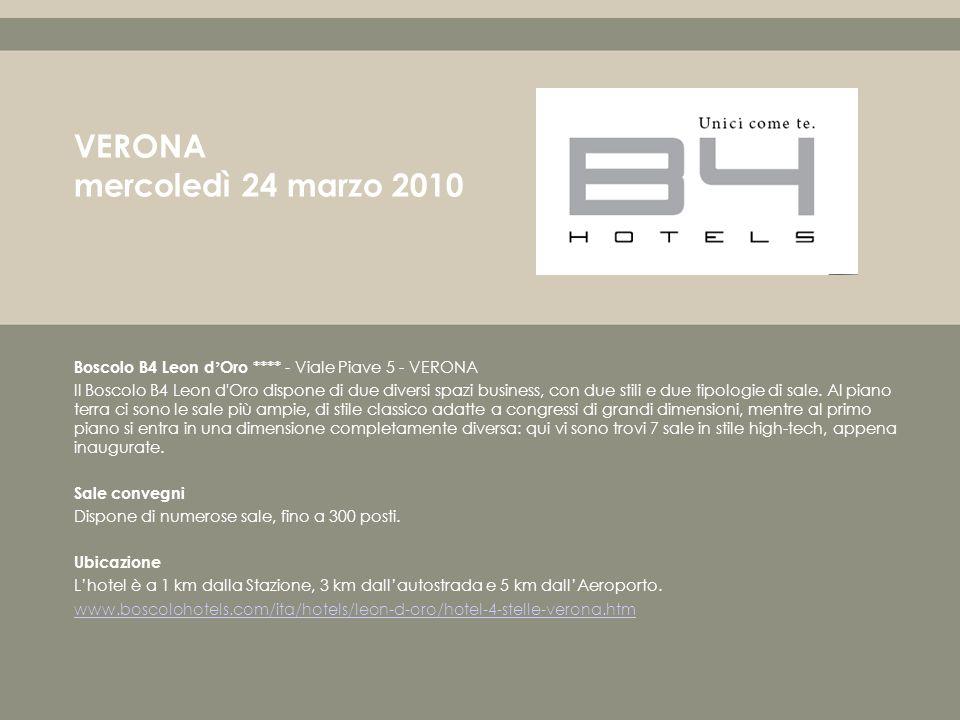 Boscolo B4 Leon d Oro **** - Viale Piave 5 - VERONA Il Boscolo B4 Leon d Oro dispone di due diversi spazi business, con due stili e due tipologie di sale.