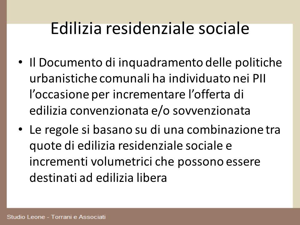 Edilizia residenziale sociale Il Documento di inquadramento delle politiche urbanistiche comunali ha individuato nei PII loccasione per incrementare l