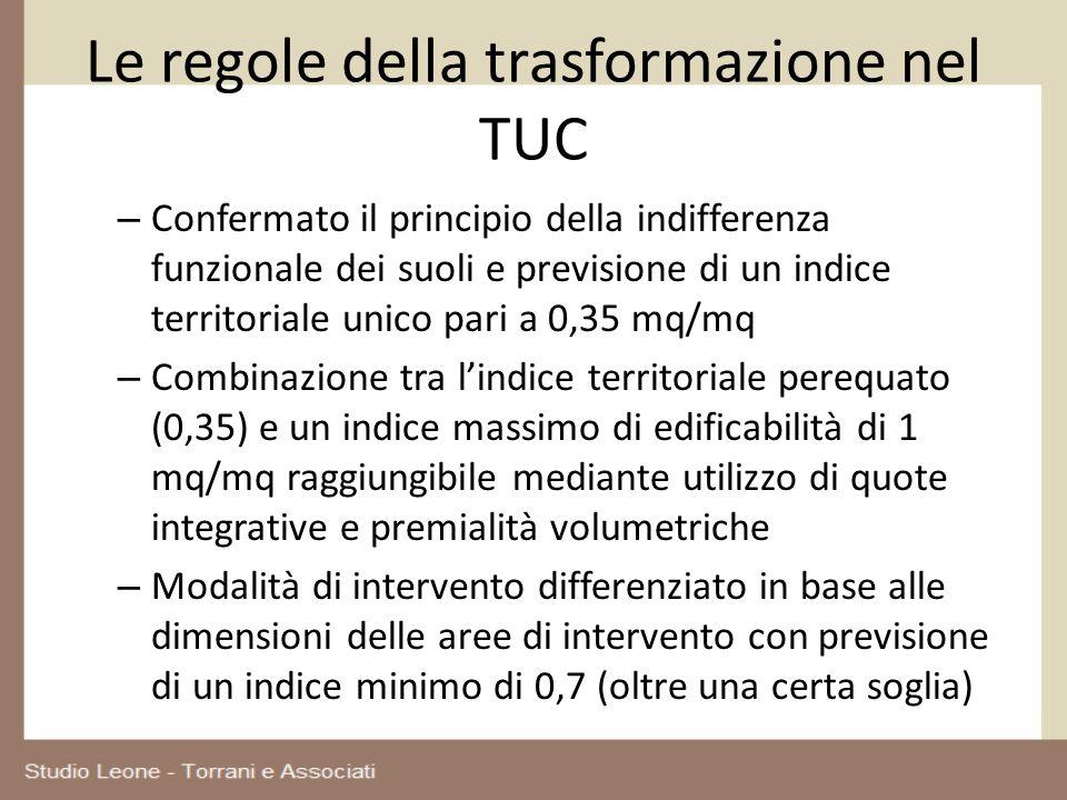 Le regole della trasformazione nel TUC – Confermato il principio della indifferenza funzionale dei suoli e previsione di un indice territoriale unico