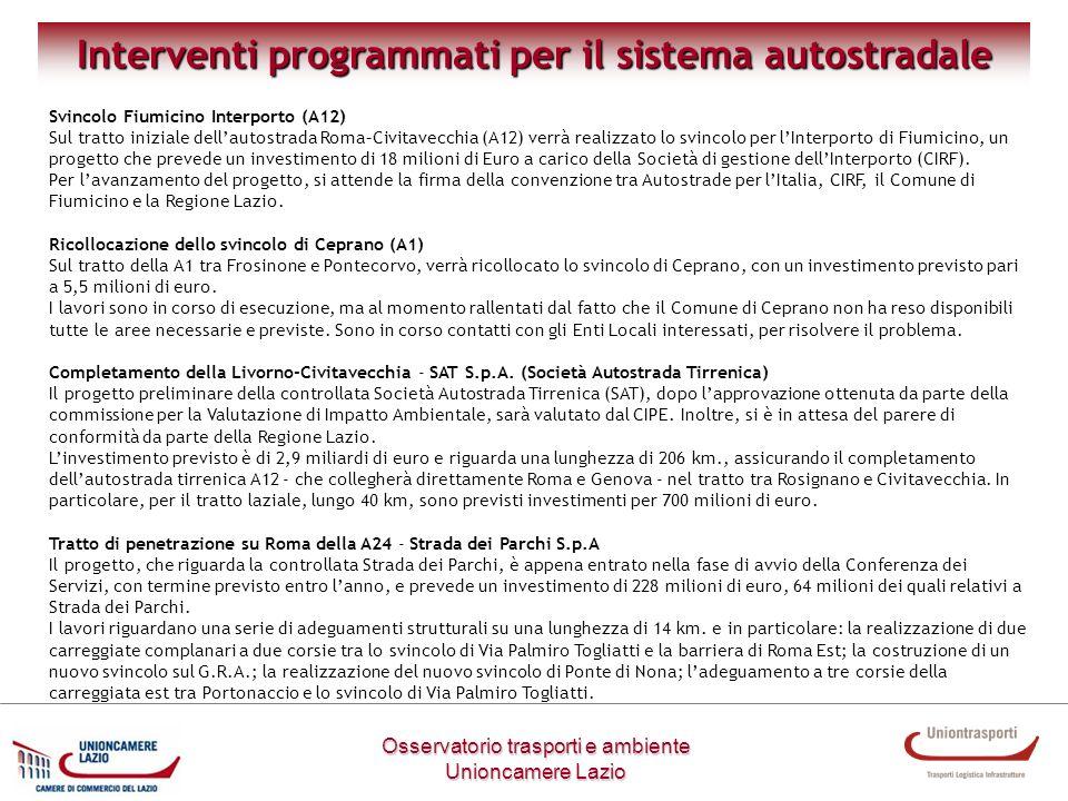 Interventi programmati per il sistema autostradale Osservatorio trasporti e ambiente Unioncamere Lazio Svincolo Fiumicino Interporto (A12) Sul tratto