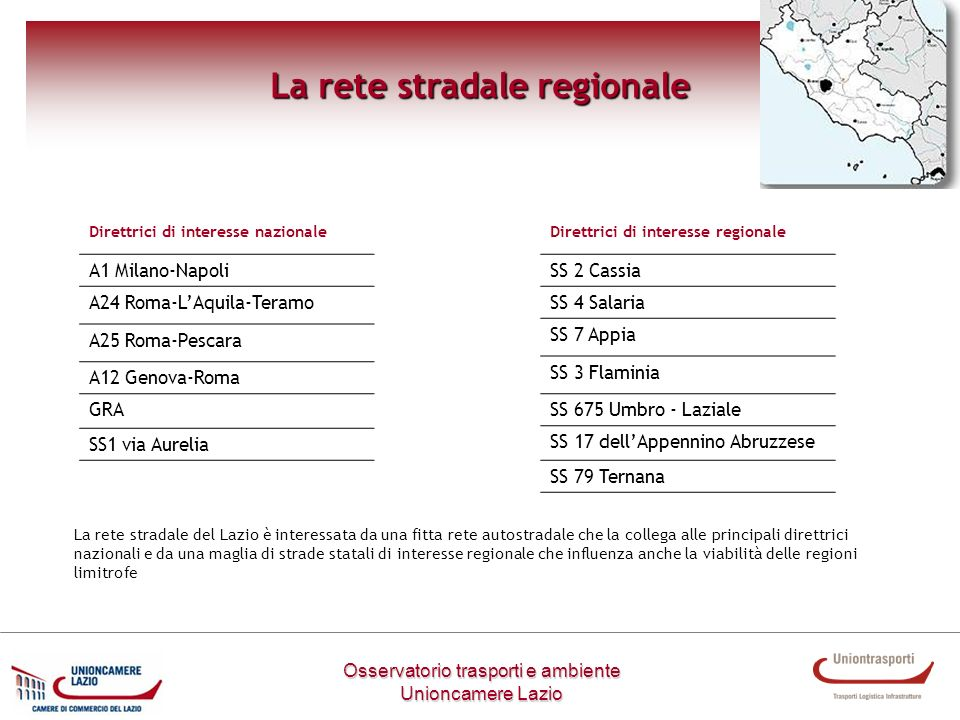 Metodologia di lavoro Osservatorio trasporti e ambiente Unioncamere Lazio La rete stradale regionale Direttrici di interesse nazionale A1 Milano-Napol