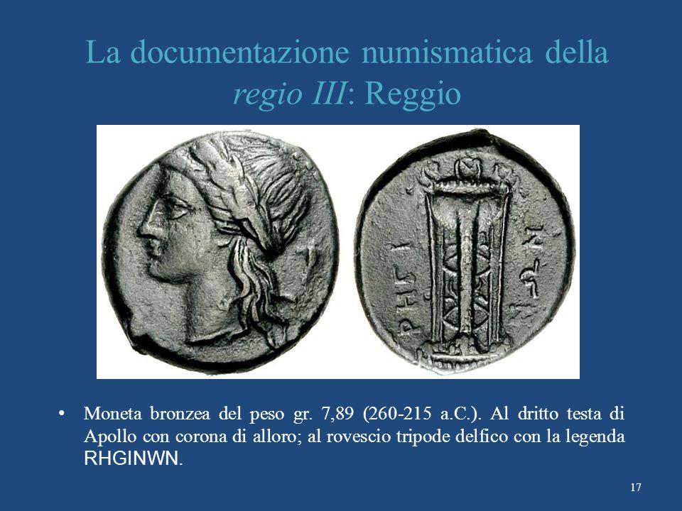 La documentazione numismatica della regio III: Reggio Moneta bronzea del peso gr.