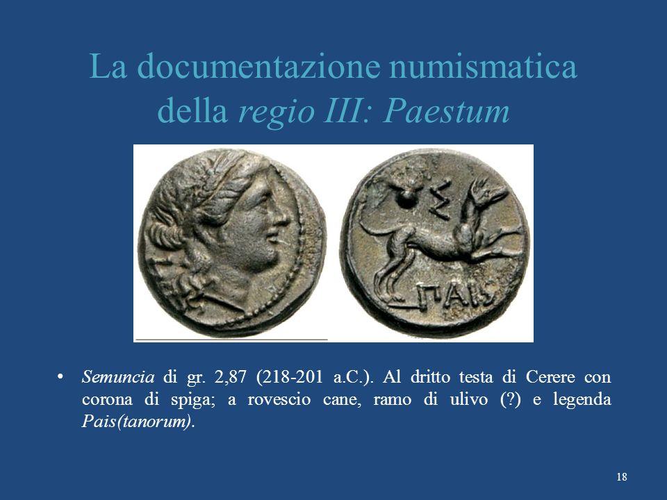 La documentazione numismatica della regio III: Paestum Semuncia di gr.