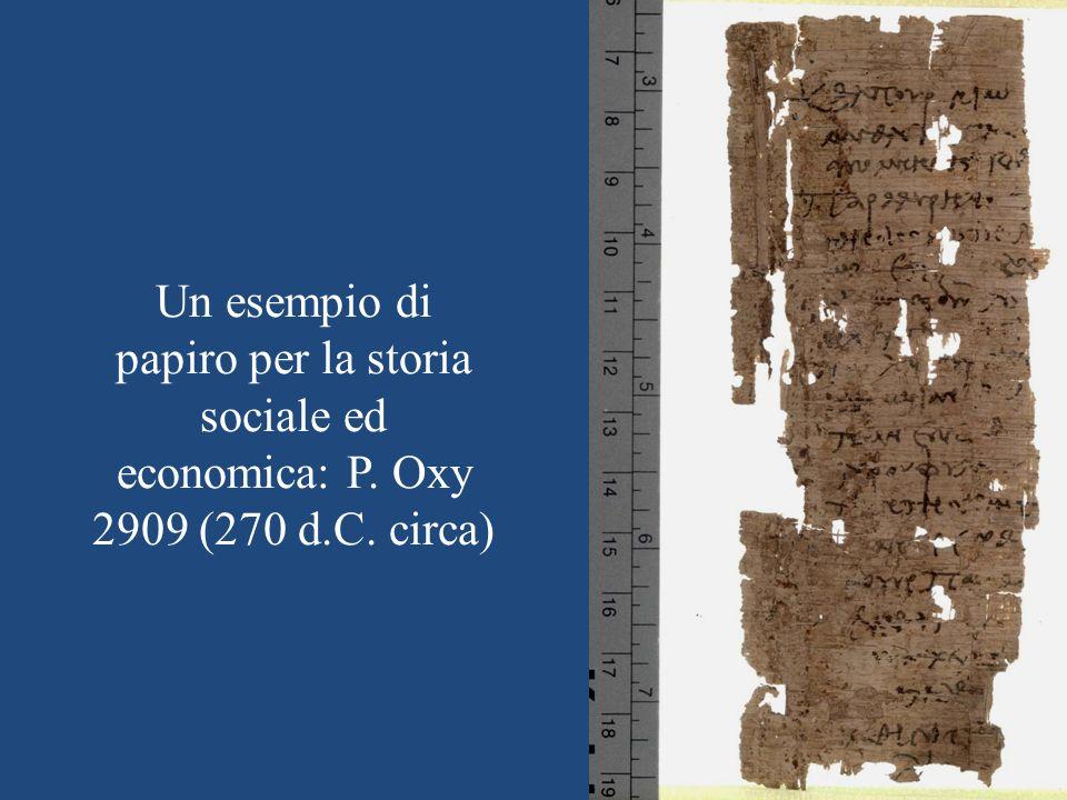 5 Un esempio di papiro per la storia sociale ed economica: P. Oxy 2909 (270 d.C. circa)