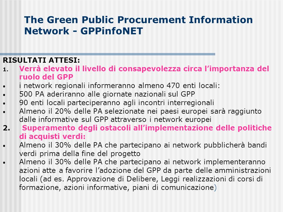 The Green Public Procurement Information Network - GPPinfoNET RISULTATI ATTESI: 1.