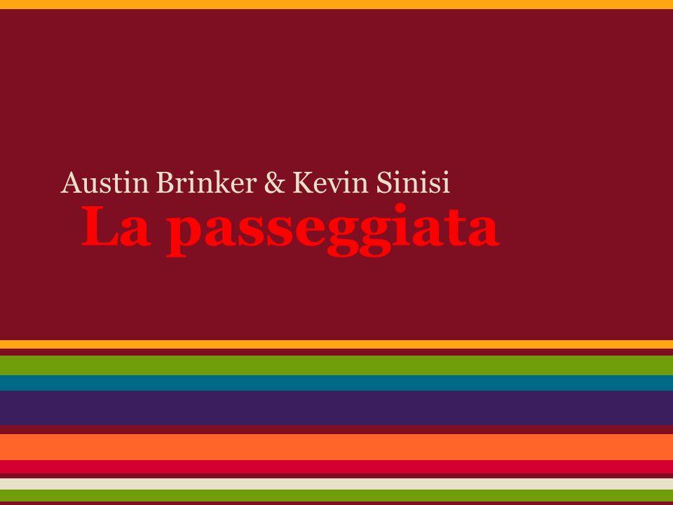 La passeggiata Austin Brinker & Kevin Sinisi