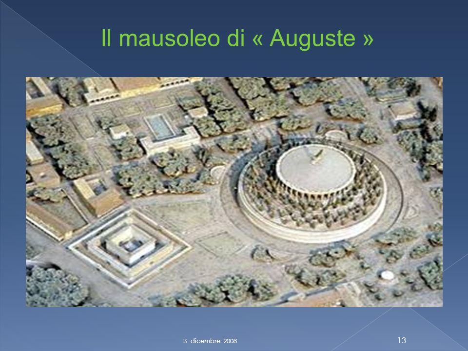 3 dicembre 2008 13 Il mausoleo di « Auguste »