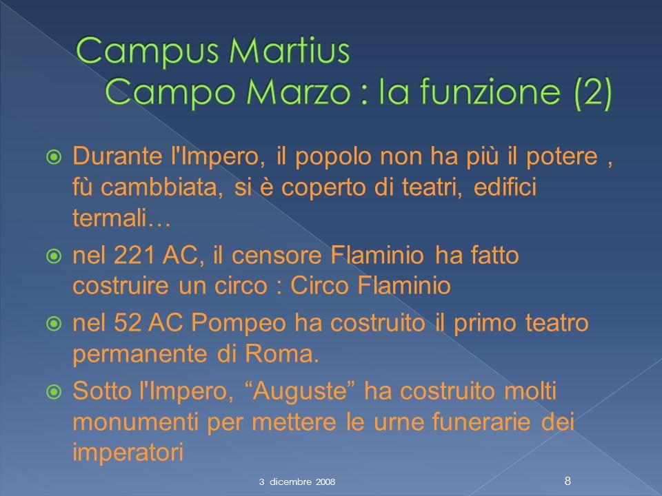 Durante l Impero, il popolo non ha più il potere, fù cambbiata, si è coperto di teatri, edifici termali… nel 221 AC, il censore Flaminio ha fatto costruire un circo : Circo Flaminio nel 52 AC Pompeo ha costruito il primo teatro permanente di Roma.