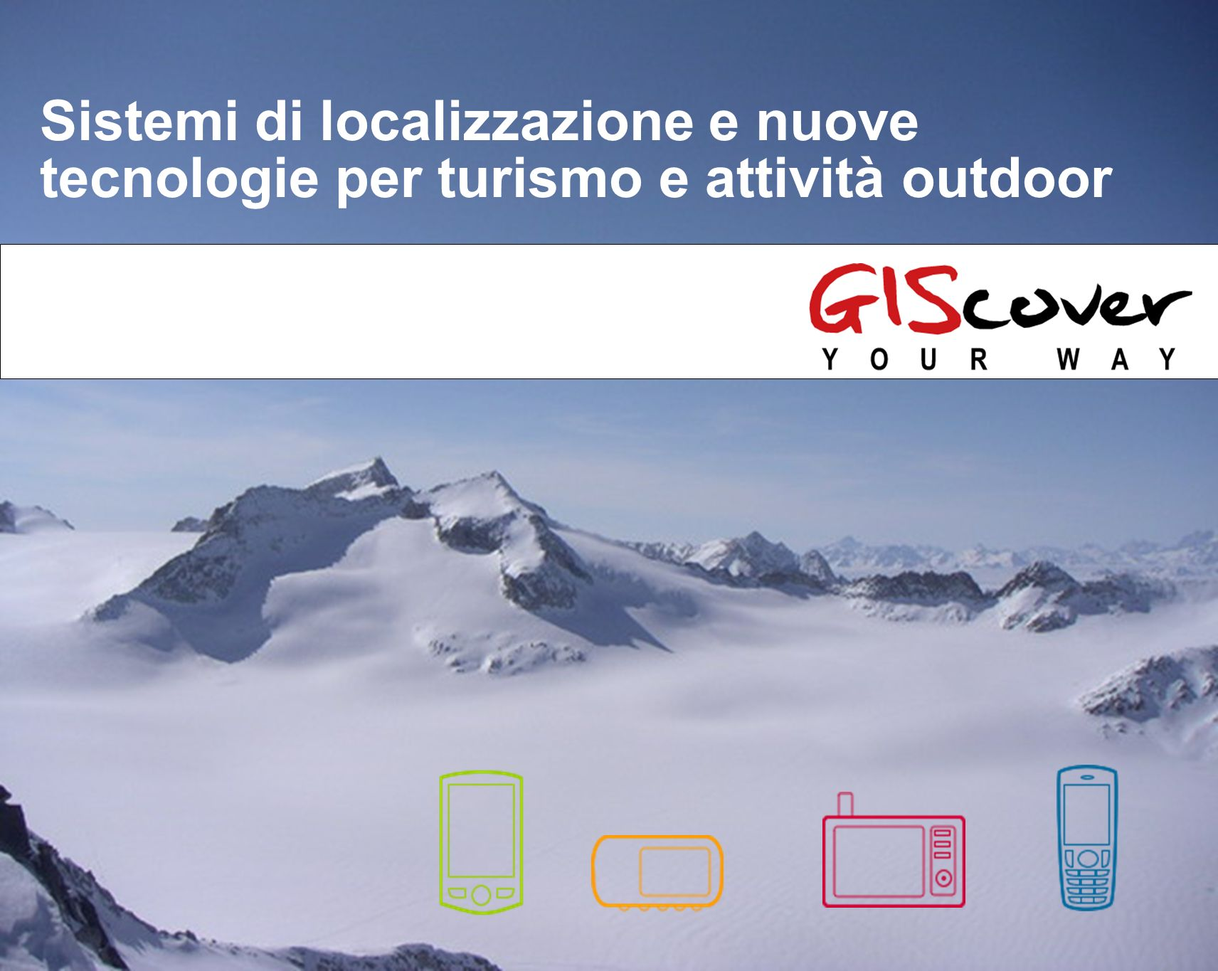 Sistemi di localizzazione e nuove tecnologie per turismo e attività outdoor