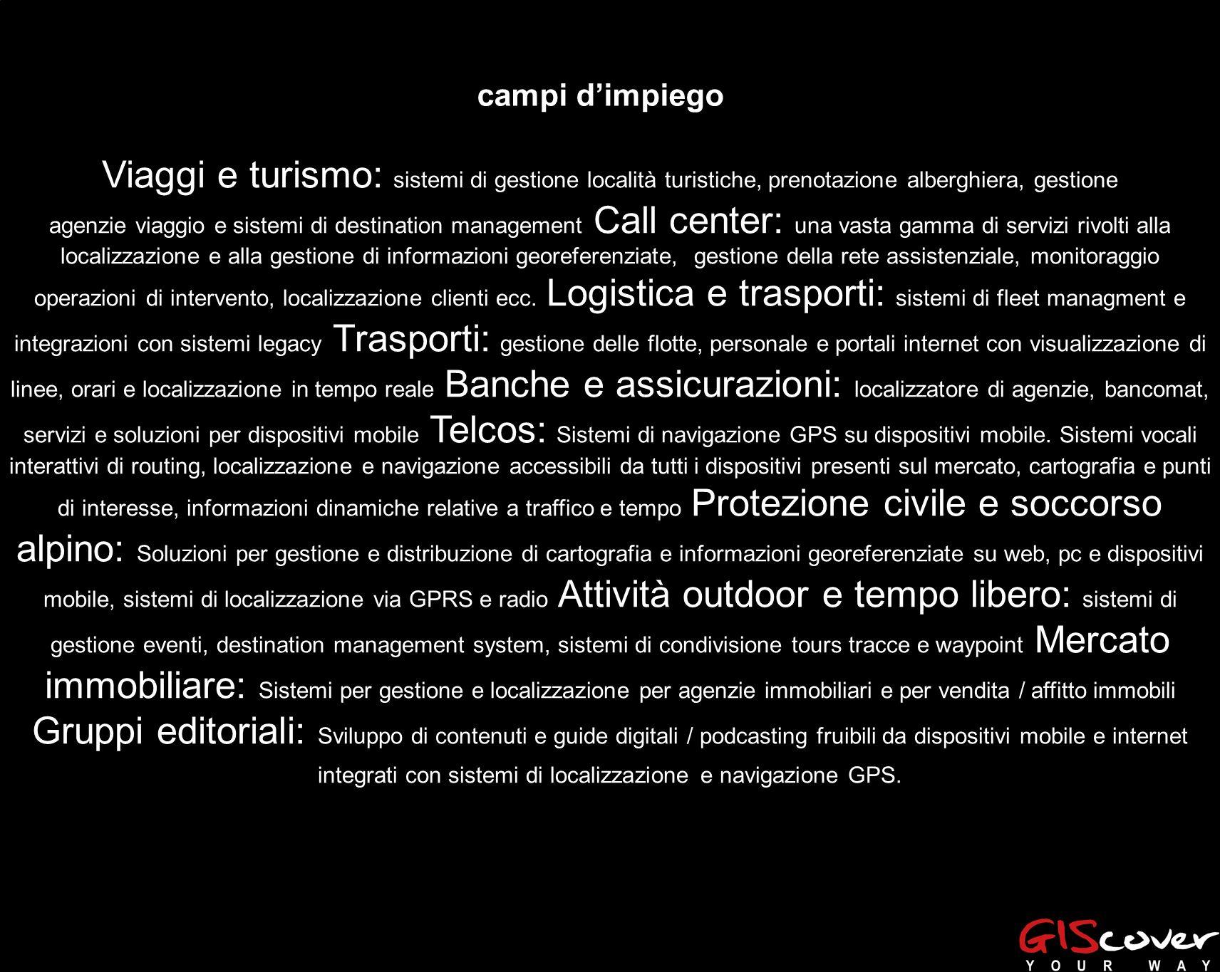 personal navigation systems Viaggi e turismo: sistemi di gestione località turistiche, prenotazione alberghiera, gestione agenzie viaggio e sistemi di