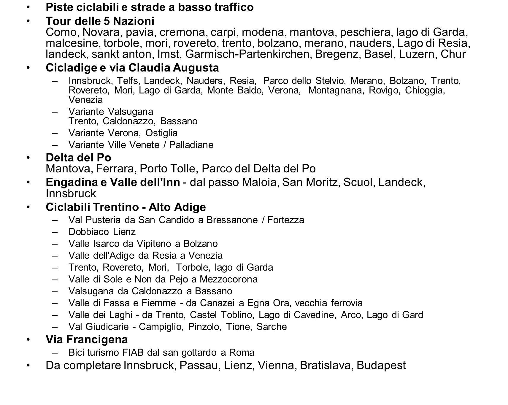 Piste ciclabili e strade a basso traffico Tour delle 5 Nazioni Como, Novara, pavia, cremona, carpi, modena, mantova, peschiera, lago di Garda, malcesi