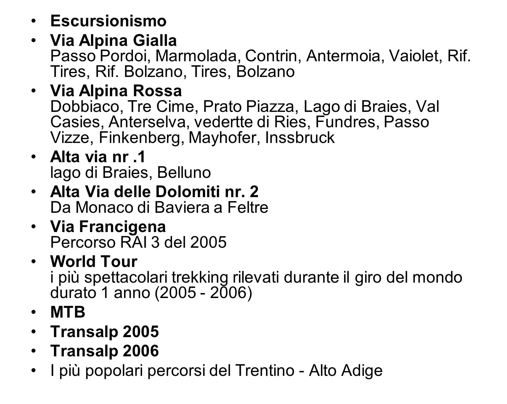 Escursionismo Via Alpina Gialla Passo Pordoi, Marmolada, Contrin, Antermoia, Vaiolet, Rif. Tires, Rif. Bolzano, Tires, Bolzano Via Alpina Rossa Dobbia