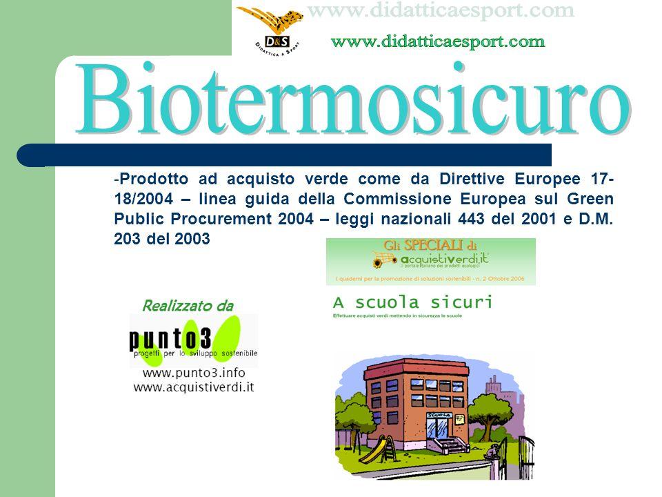 - Prodotto ad acquisto verde come da Direttive Europee 17- 18/2004 – linea guida della Commissione Europea sul Green Public Procurement 2004 – leggi nazionali 443 del 2001 e D.M.