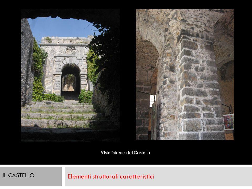 Elementi strutturali caratteristici Viste interne del Castello IL CASTELLO