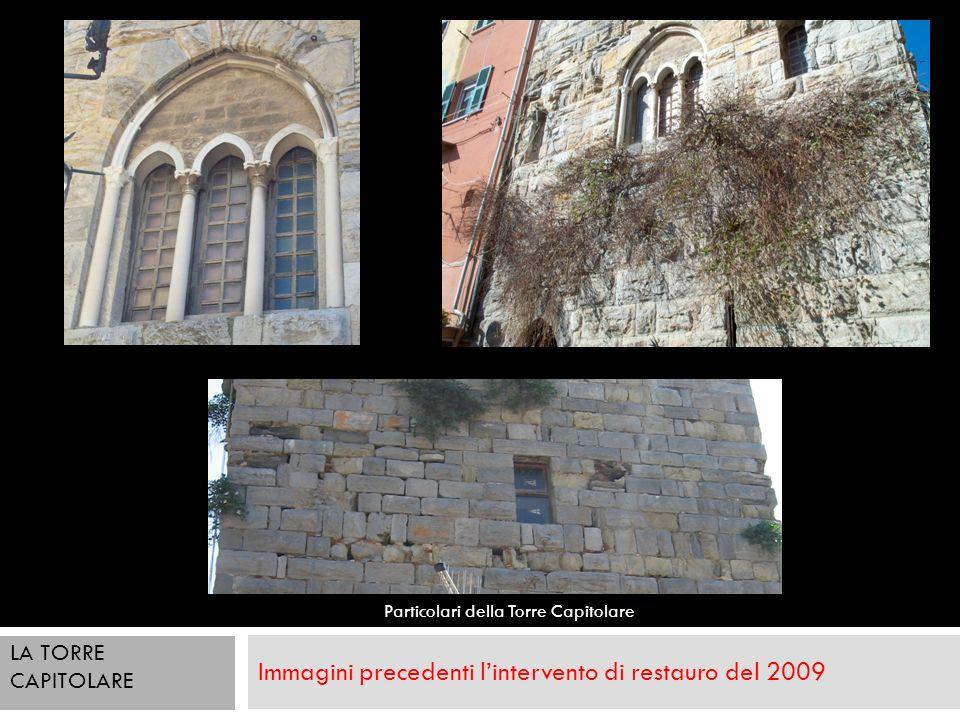Immagini precedenti lintervento di restauro del 2009 Particolari della Torre Capitolare LA TORRE CAPITOLARE
