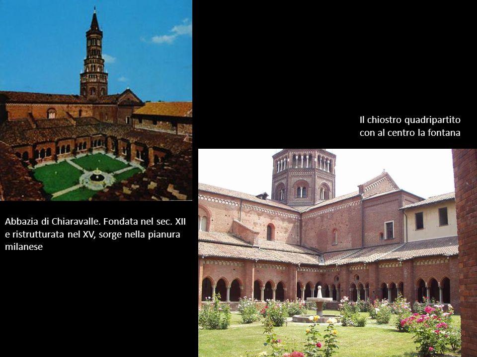 Abbazia di Chiaravalle. Fondata nel sec. XII e ristrutturata nel XV, sorge nella pianura milanese Il chiostro quadripartito con al centro la fontana