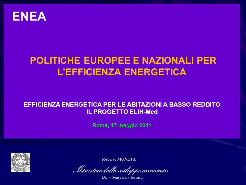 1 ENEA POLITICHE EUROPEE E NAZIONALI PER LEFFICIENZA ENERGETICA EFFICIENZA ENERGETICA PER LE ABITAZIONI A BASSO REDDITO IL PROGETTO ELIH-Med Roma, 17