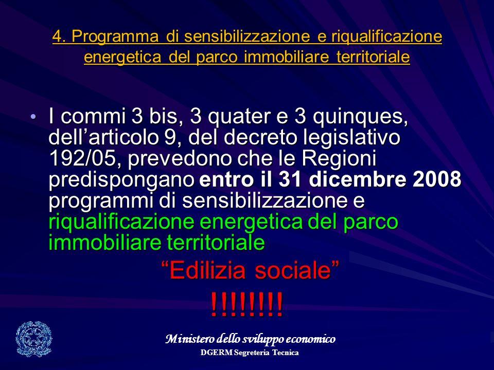 Ministero dello sviluppo economico DGERM Segreteria Tecnica 4. Programma di sensibilizzazione e riqualificazione energetica del parco immobiliare terr