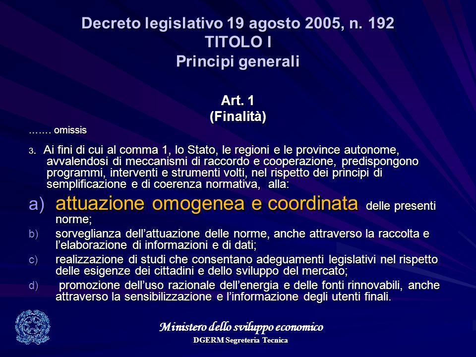 Ministero dello sviluppo economico DGERM Segreteria Tecnica Decreto legislativo 19 agosto 2005, n. 192 TITOLO I Principi generali Decreto legislativo
