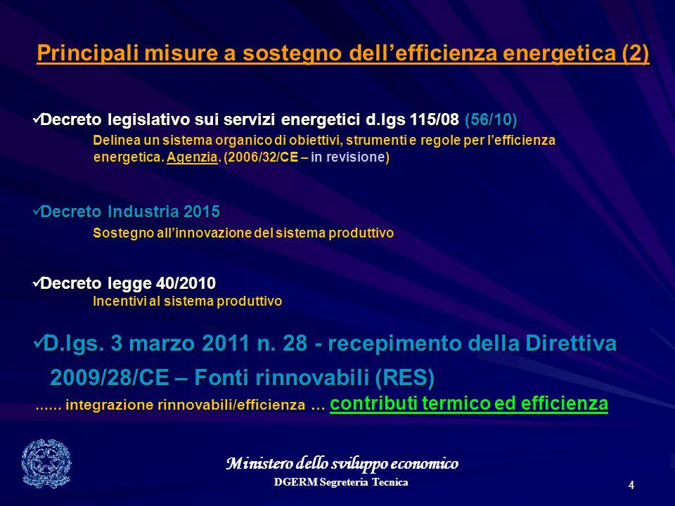 Ministero dello sviluppo economico DGERM Segreteria Tecnica 4 Principali misure a sostegno dellefficienza energetica (2) Decreto legislativo sui servi
