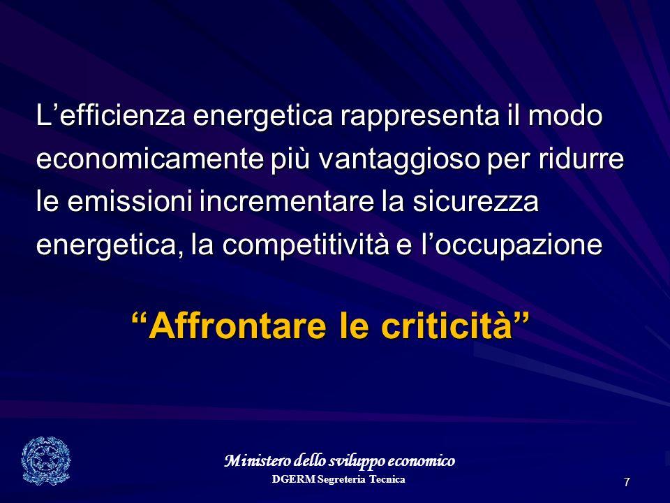 Ministero dello sviluppo economico DGERM Segreteria Tecnica 7 Lefficienza energetica rappresenta il modo economicamente più vantaggioso per ridurre le