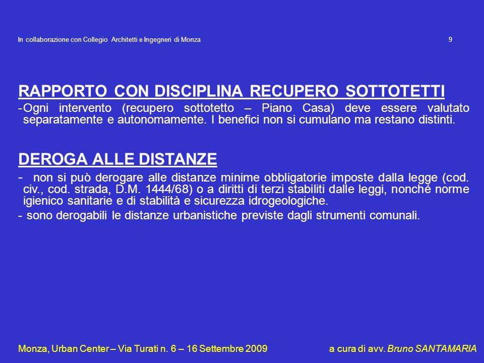 In collaborazione con Collegio Architetti e Ingegneri di Monza 9 Monza, Urban Center – Via Turati n. 6 – 16 Settembre 2009 a cura di avv. Bruno SANTAM