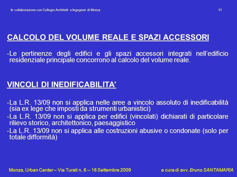 CALCOLO DEL VOLUME REALE E SPAZI ACCESSORI -Le pertinenze degli edifici e gli spazi accessori integrati nelledificio residenziale principale concorron