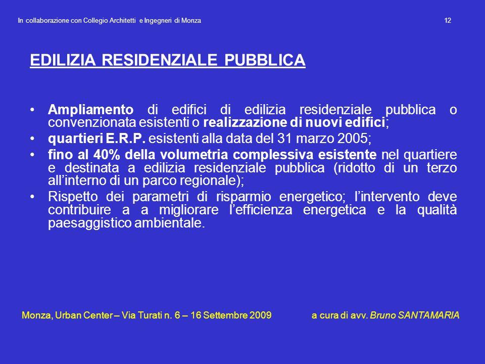 EDILIZIA RESIDENZIALE PUBBLICA Ampliamento di edifici di edilizia residenziale pubblica o convenzionata esistenti o realizzazione di nuovi edifici; qu