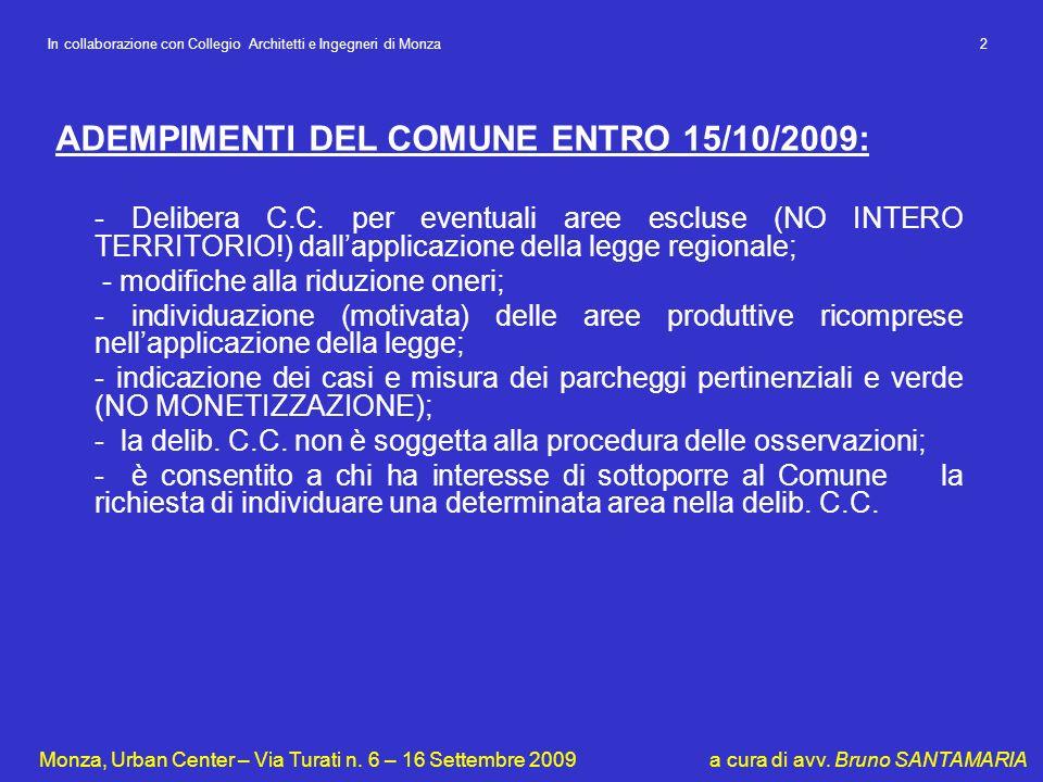 ADEMPIMENTI DEL COMUNE ENTRO 15/10/2009: - Delibera C.C. per eventuali aree escluse (NO INTERO TERRITORIO!) dallapplicazione della legge regionale; -