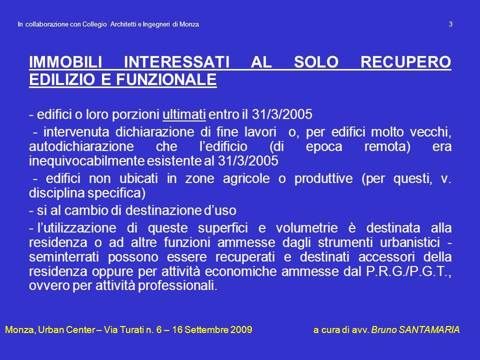 IMMOBILI INTERESSATI AL SOLO RECUPERO EDILIZIO E FUNZIONALE - edifici o loro porzioni ultimati entro il 31/3/2005 - intervenuta dichiarazione di fine