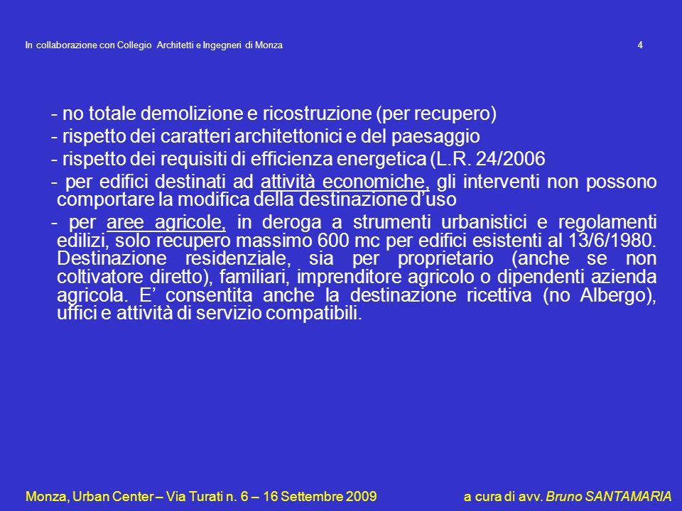 In collaborazione con Collegio Architetti e Ingegneri di Monza 4 Monza, Urban Center – Via Turati n. 6 – 16 Settembre 2009 a cura di avv. Bruno SANTAM