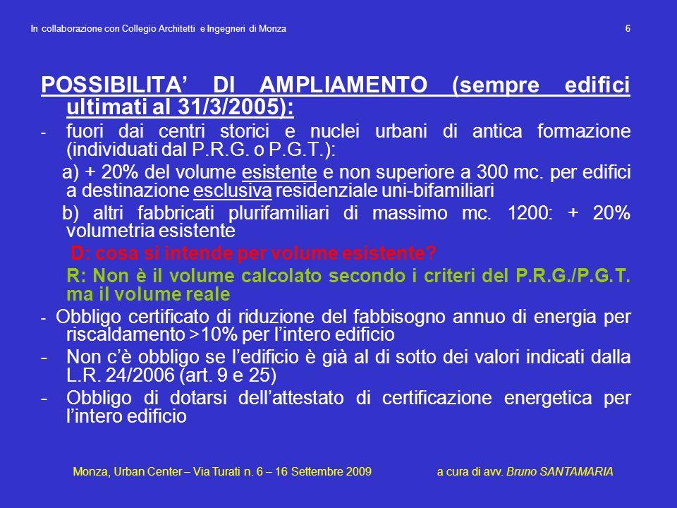 POSSIBILITA DI AMPLIAMENTO (sempre edifici ultimati al 31/3/2005): - fuori dai centri storici e nuclei urbani di antica formazione (individuati dal P.