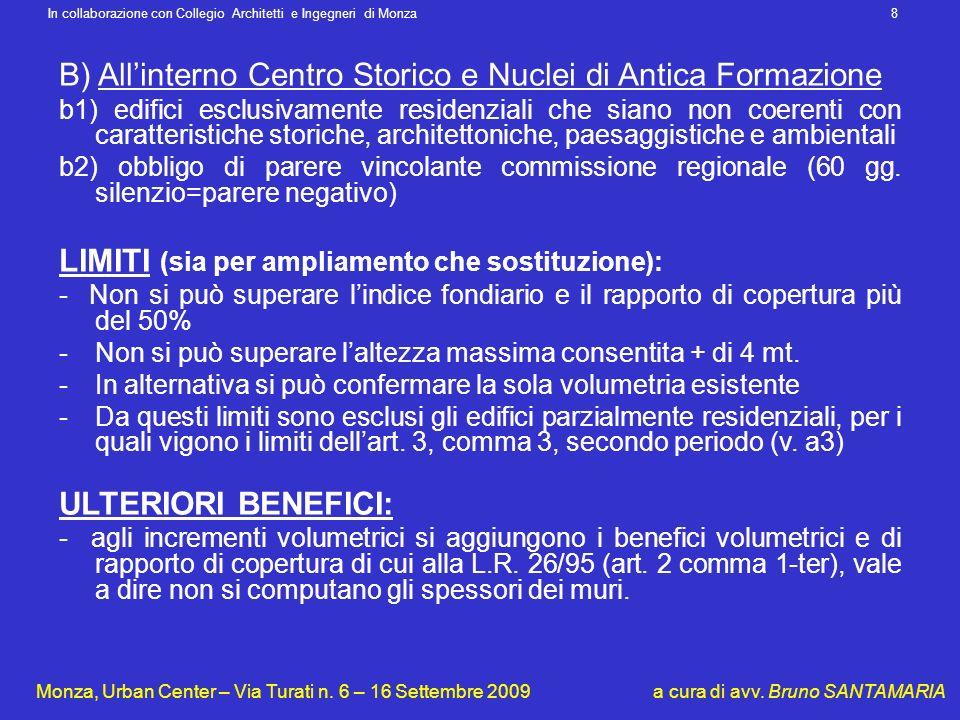 In collaborazione con Collegio Architetti e Ingegneri di Monza 8 Monza, Urban Center – Via Turati n. 6 – 16 Settembre 2009 a cura di avv. Bruno SANTAM