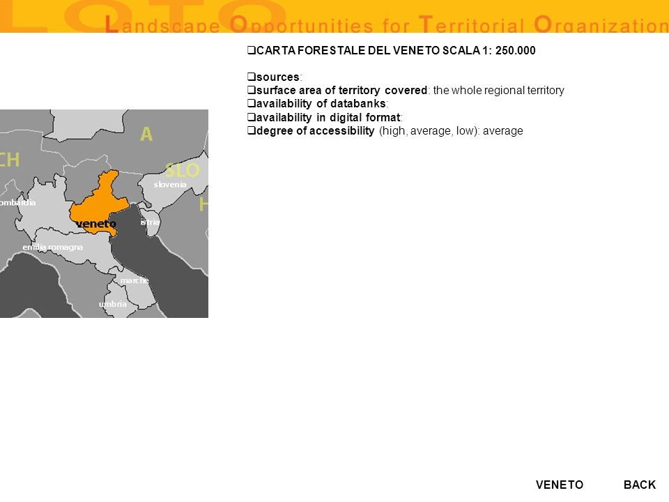 VENETO CARTA FORESTALE DEL VENETO SCALA 1: 250.000 sources: surface area of territory covered: the whole regional territory availability of databanks: