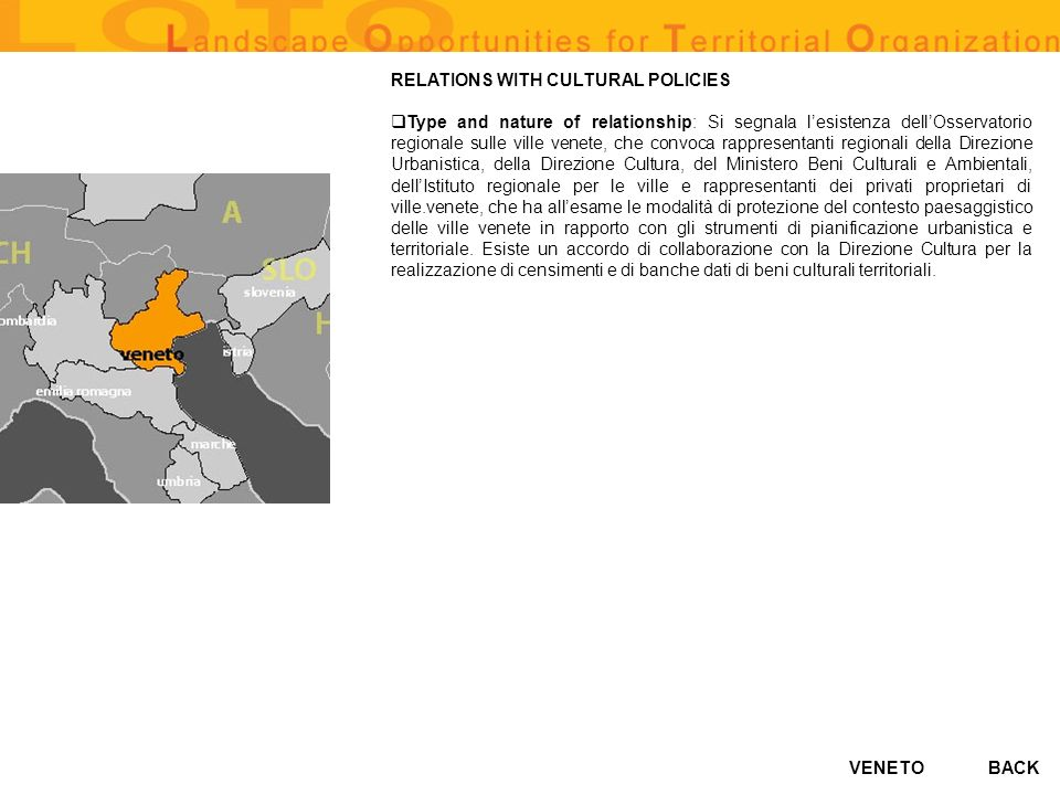 VENETO RELATIONS WITH CULTURAL POLICIES Type and nature of relationship: Si segnala lesistenza dellOsservatorio regionale sulle ville venete, che conv