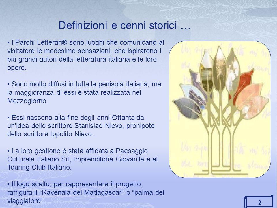 2 Definizioni e cenni storici … I Parchi Letterari® sono luoghi che comunicano al visitatore le medesime sensazioni, che ispirarono i più grandi autori della letteratura italiana e le loro opere.