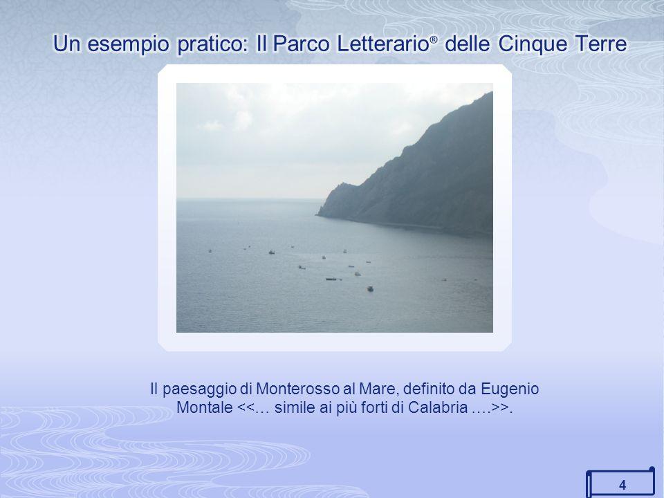 4 Il paesaggio di Monterosso al Mare, definito da Eugenio Montale >.
