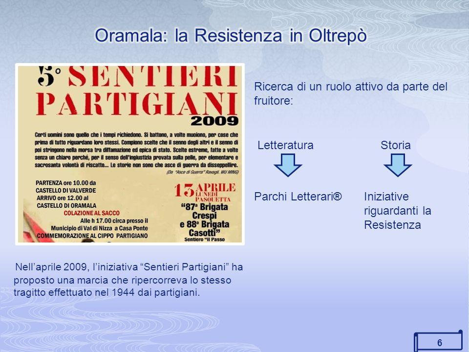 6 Ricerca di un ruolo attivo da parte del fruitore: Nellaprile 2009, liniziativa Sentieri Partigiani ha proposto una marcia che ripercorreva lo stesso tragitto effettuato nel 1944 dai partigiani.
