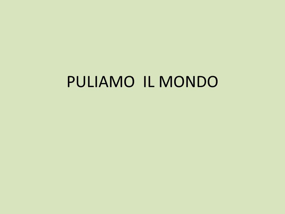 PULIAMO IL MONDO