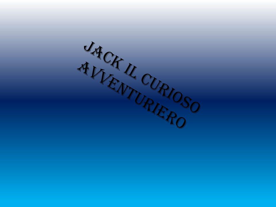 Jack il curioso avventuriero