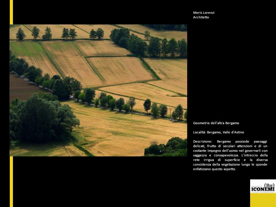 Moris Lorenzi Architetto Geometrie dell'altra Bergamo Località: Bergamo, Valle d'Astino Descrizione: Bergamo possiede paesaggi delicati, frutto di sec