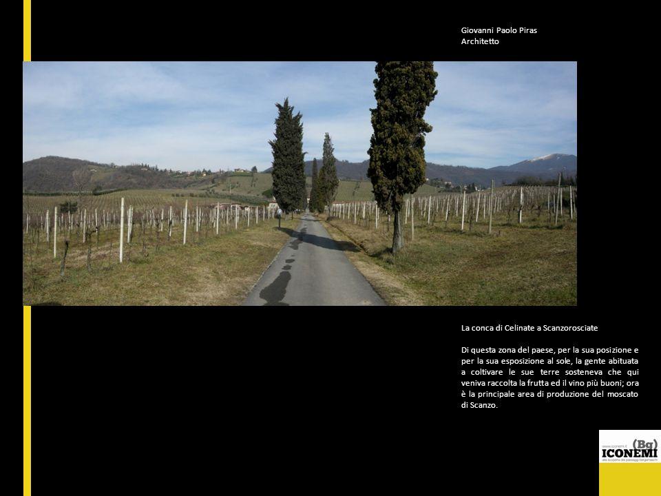 Giovanni Paolo Piras Architetto La conca di Celinate a Scanzorosciate Di questa zona del paese, per la sua posizione e per la sua esposizione al sole,