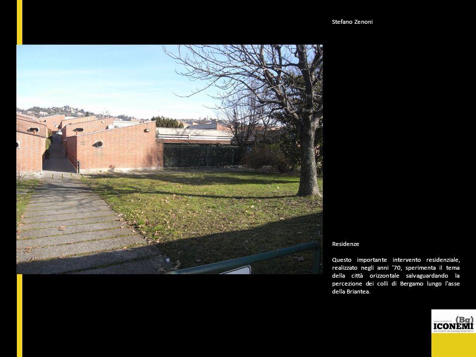 Stefano Zenoni Residenze Questo importante intervento residenziale, realizzato negli anni '70, sperimenta il tema della città orizzontale salvaguardan