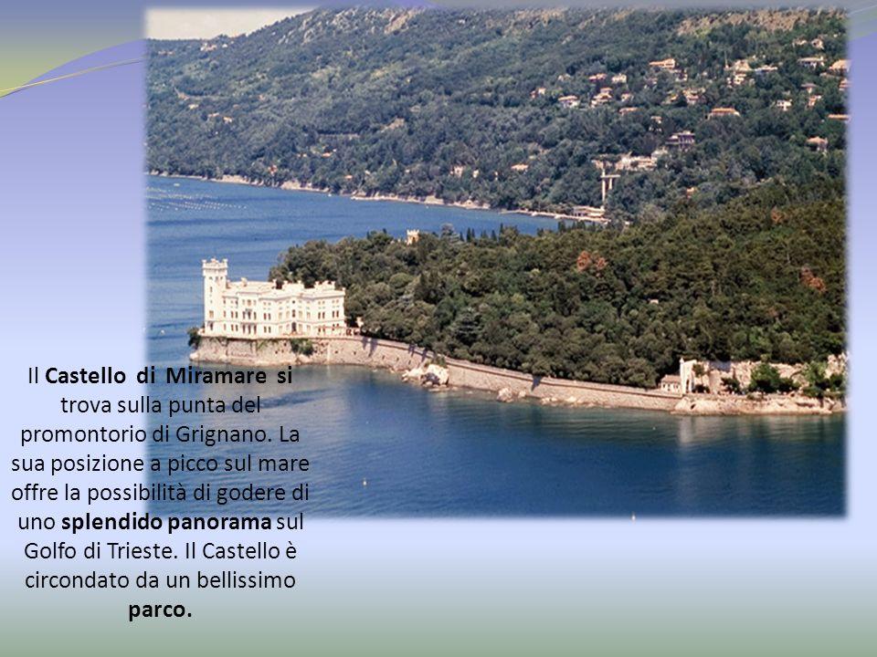 Il Castello di Miramare si trova sulla punta del promontorio di Grignano. La sua posizione a picco sul mare offre la possibilità di godere di uno sple