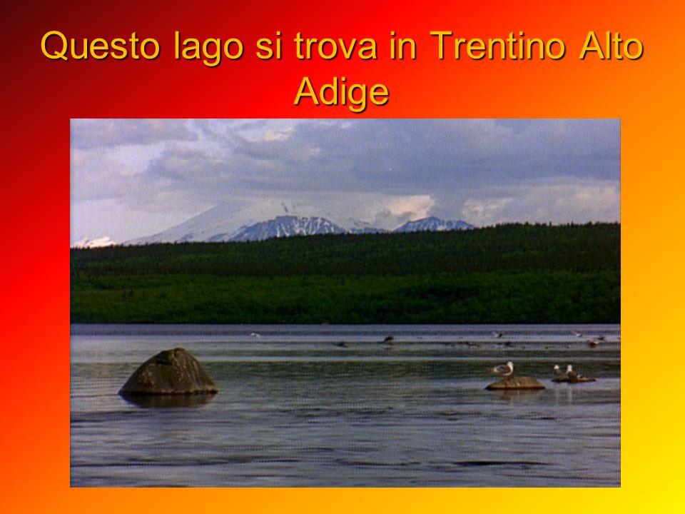 Questo lago si trova in Trentino Alto Adige