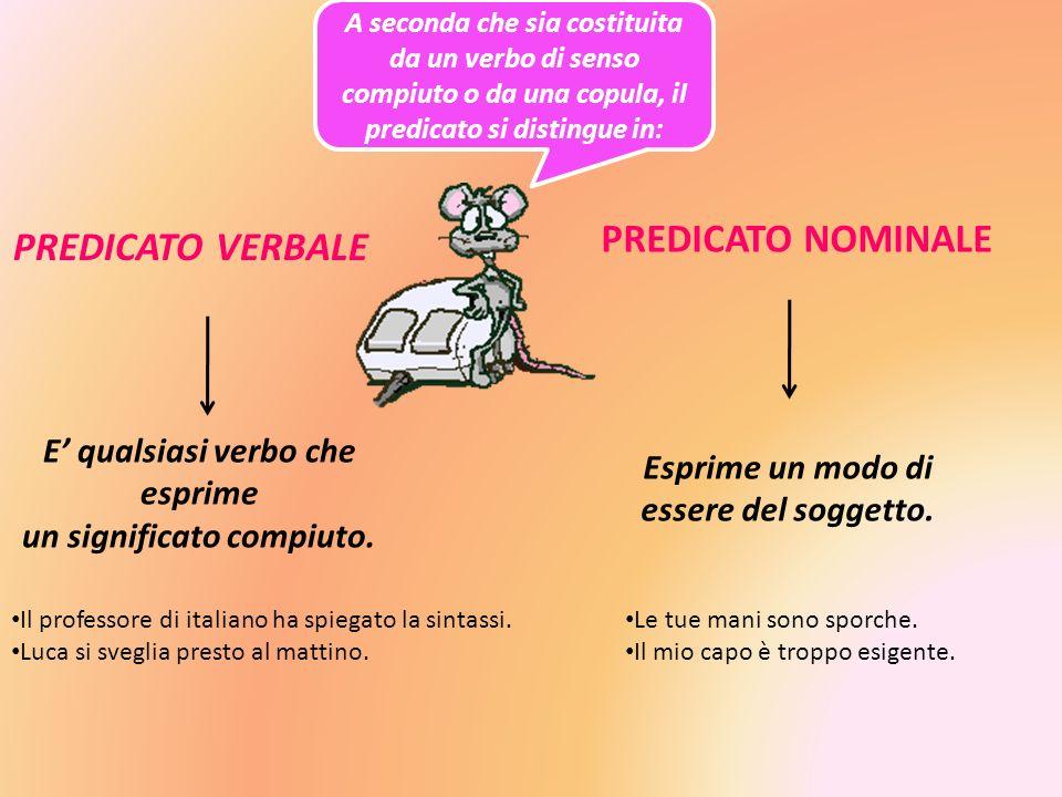 Le due parti che compongono il predicato nominale si chiamano COPULA e NOME DEL PREDICATO.