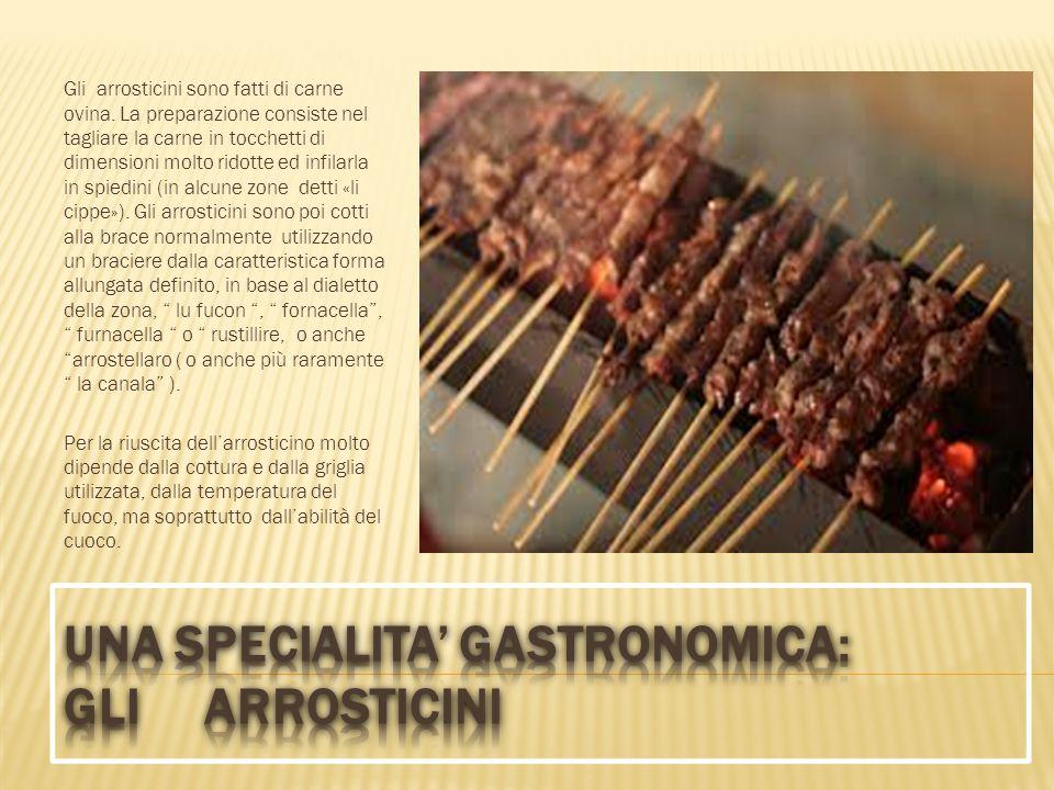 Gli arrosticini sono fatti di carne ovina.