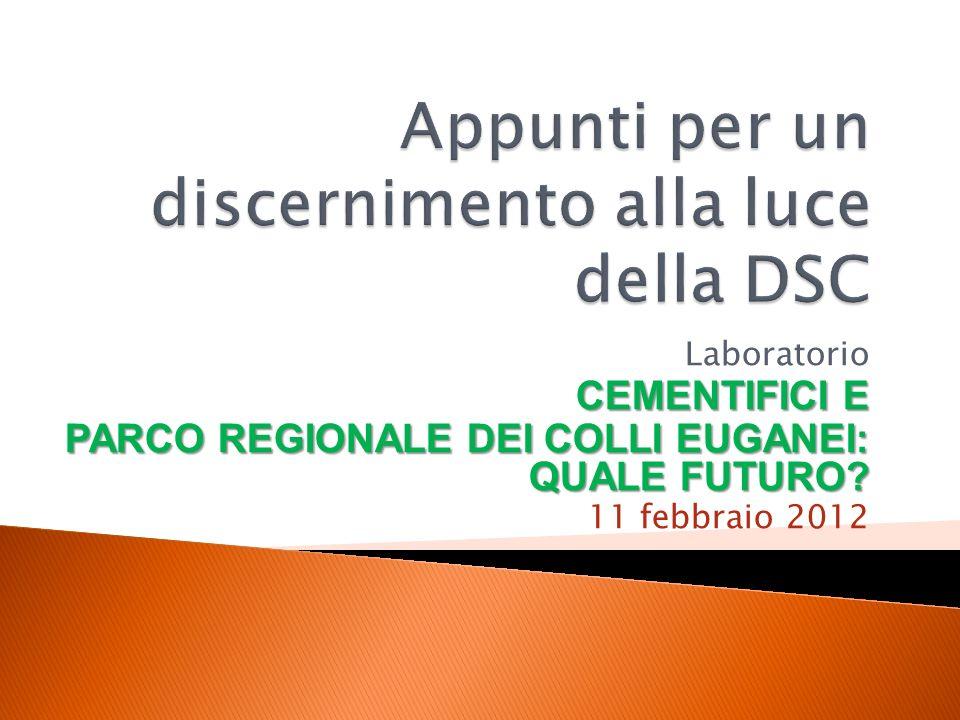 Laboratorio CEMENTIFICI E PARCO REGIONALE DEI COLLI EUGANEI: QUALE FUTURO 11 febbraio 2012
